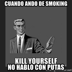 kill yourself guy - cuando ando de smoking no hablo con putas
