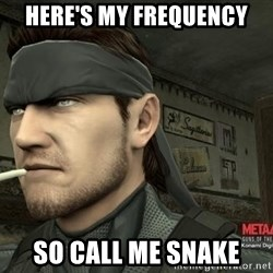 Solid Snake - HERE's my frequency so call me snake