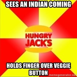 Hungry Jack's Australia - Sees an indian coming holds finger over veggie button