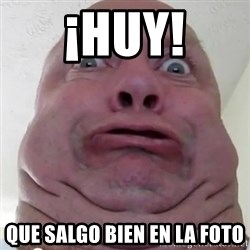 Ugly but Beautiful - ¡HUY! que salgo bien eN lA foto