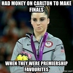 McKayla Maroney Not Impressed - HAD MONEY ON CARLTON TO MAKE FINALS WHEN THEY WERE PREMIERSHIP FAVOURITES