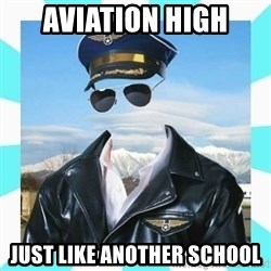 Pilot - Aviation high just like another school