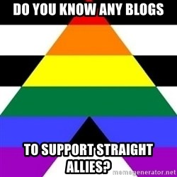 Bad Straight Ally - do you know any blogs to support straight allies?