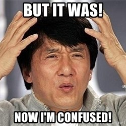 Confused Jackie Chan - but It was! Now i'm confused!