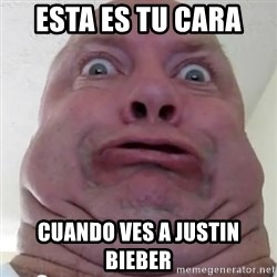 Ugly but Beautiful - esta es tu cara  cuando ves a justin bieber