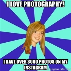 dumb girl - I love photography! I have over 3000 photos on my instagram