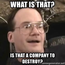 Jim Cornette Face - what is that? is that a company to destroy?