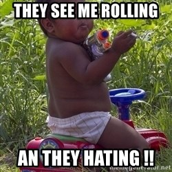 Swagger Baby - THEY SEE ME ROLLING  AN THEY HATING !!