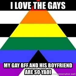 Bad Straight Ally - i love the gays my gay bff and his boyfriend are so yaoi
