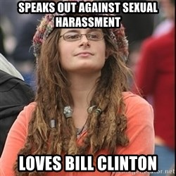 College Liberal - speaks out against sexual harassment loves bill clinton