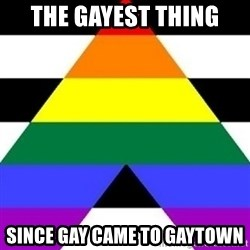 Bad Straight Ally - the gayest thing since gay came to gaytown