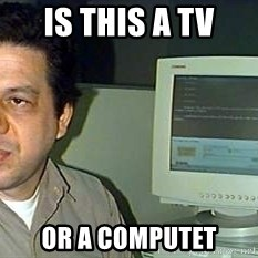 pasqualebolado2 - IS THIS A TV OR A COMPUTET