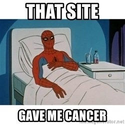 SpiderMan Cancer - That site gave me cancer