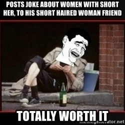 worth it homeless guy yao ming lagh - Posts joke about women with short her, to his short haired woman friend Totally worth it