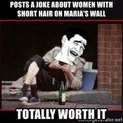 worth it homeless guy yao ming lagh - Posts a joke about women with short hair on Maria's wall Totally Worth it