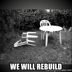 Chair Blown Over - We will rebuild