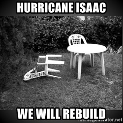 Chair Blown Over - hurricane isaac we will rebuild