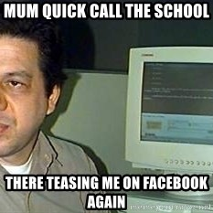 pasqualebolado2 - MUM QUICK CALL THE SCHOOL THERE TEASING ME ON FACEBOOK AGAIN