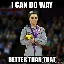 Unimpressed McKayla Maroney - I CAN DO WAY BETTER THAN THAT