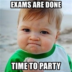 Victory Baby - exams are done time to party