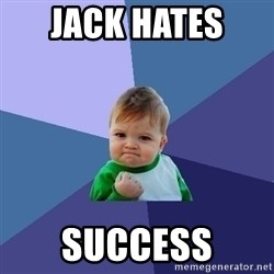 Success Kid - jack hates  success
