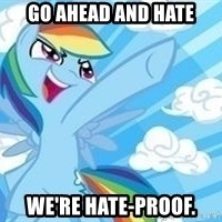 Rainbow Dash Awesome - go ahead and hate we're hate-proof.