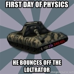 TERRIBLE E-100 DRIVER - First day of physics he bounces off the loltrator