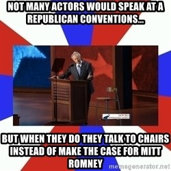 Invisible Obama - Not many actors would speak at a republican conventions... but when they do they talk to chairs instead of make the case for Mitt romney