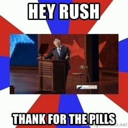 Invisible Obama - hey rush thank for the pills