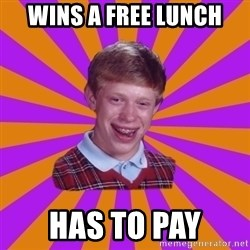 Unlucky Brian Strikes Again - Wins A free lunch Has to pay