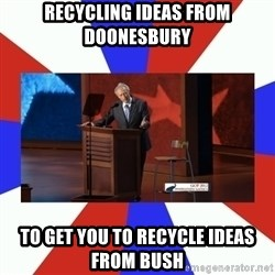 Invisible Obama - Recycling ideas from doonesbury to get you to recycle ideas from bush