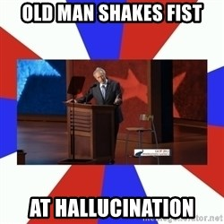 Invisible Obama - OLD MAN SHAKES FIST AT HALLUCINATION