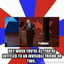 Invisible Obama - Hey, when you're 82, you're entitled to an invisible friend or two...