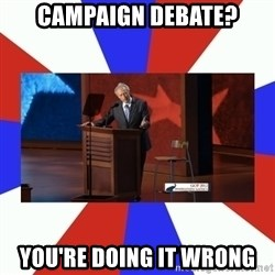 Invisible Obama - Campaign Debate? You're doing It Wrong