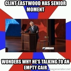 Invisible Obama - Clint Eastwood has Senior moment Wonders why he's talking to an empty cair