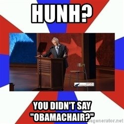 """Invisible Obama - hunh? you didn't say """"obamachair?"""""""