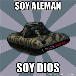 TERRIBLE E-100 DRIVER - soy aleman soy dios