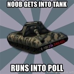 TERRIBLE E-100 DRIVER - NOOB GETS INTO TANK RUNS INTO POLL