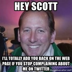 Pirate Textor - HEY SCOTT I'll totally add you back on the web page if you stop complaining about me on twitter