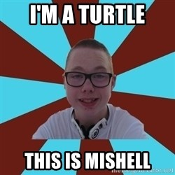 Tamas Weed Abuser - I'M A TURTLE THIS IS MISHELL