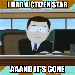 And it's gone - i Had a Ctizen star aaand it's gone