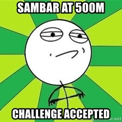 Challenge Accepted 2 - SAMBAR AT 500M CHALLENGE ACCEPTED