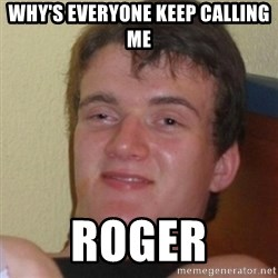 Stoner Stanley - Why's everyone keep calling me roger