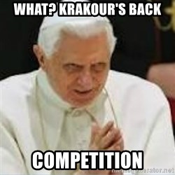 Pedo Pope - WHAT? KRAKOUR'S BACK COMPETITION