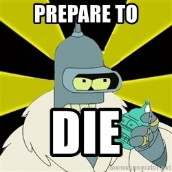 Bender IMHO - PREPARE TO DIE