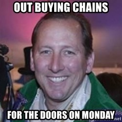 Pirate Textor - out buying chains for the doors on monday