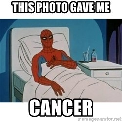 SpiderMan Cancer - This PHOTO GAVE ME CANCER