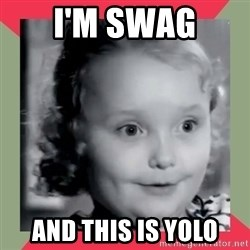 Honey Boo Boo Child - I'm swag and this is yolo
