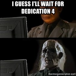 Waiting For - I guess I'll wait For dedication 4