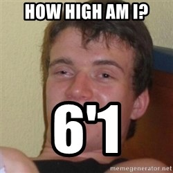 Stoner Stanley - how high am i? 6'1